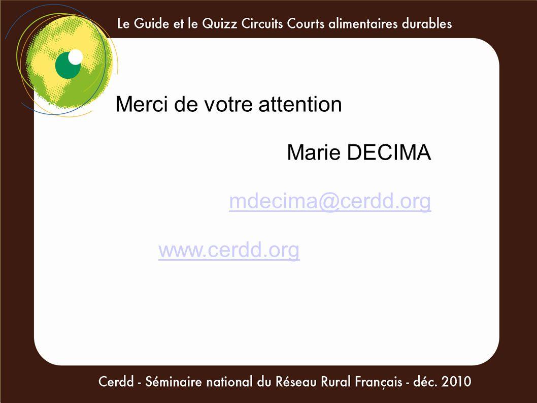 Merci de votre attention Marie DECIMA mdecima@cerdd.org www.cerdd.org