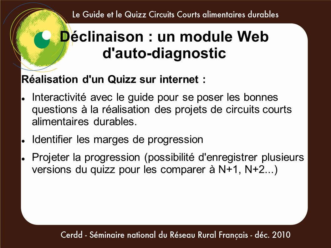 Déclinaison : un module Web d'auto-diagnostic Réalisation d'un Quizz sur internet : Interactivité avec le guide pour se poser les bonnes questions à l