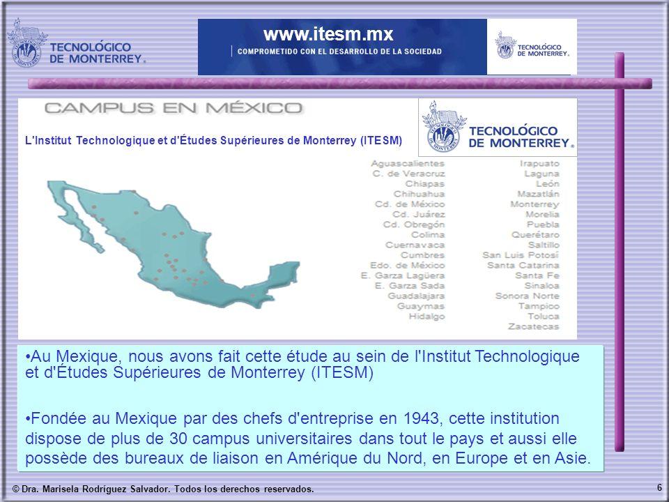 6 © Dra. Marisela Rodríguez Salvador. Todos los derechos reservados. www.itesm.mx Au Mexique, nous avons fait cette étude au sein de l'Institut Techno