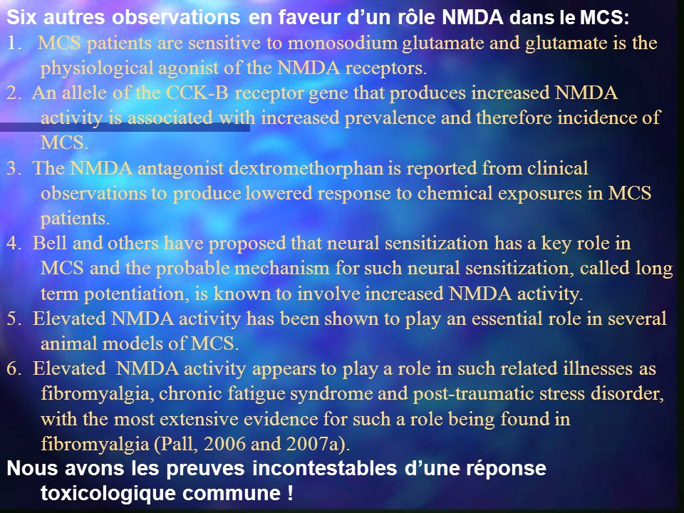 Six autres observations en faveur dun rôle NMDA dans le MCS: 1. MCS patients are sensitive to monosodium glutamate and glutamate is the physiological