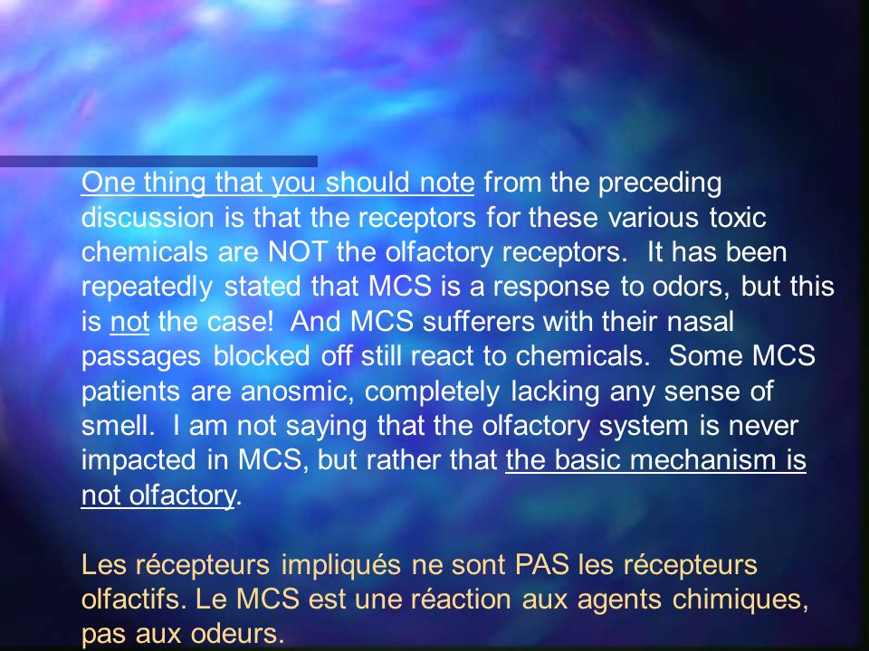 One thing that you should note from the preceding discussion is that the receptors for these various toxic chemicals are NOT the olfactory receptors.
