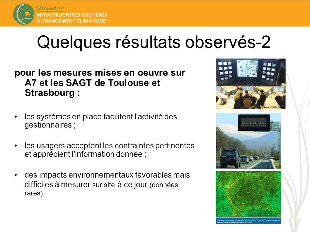 Quelques résultats observés-2 pour les mesures mises en oeuvre sur A7 et les SAGT de Toulouse et Strasbourg : les systèmes en place facilitent l activité des gestionnaires ; les usagers acceptent les contraintes pertinentes et apprécient l information donnée ; des impacts environnementaux favorables mais difficiles à mesurer sur site à ce jour (données rares).