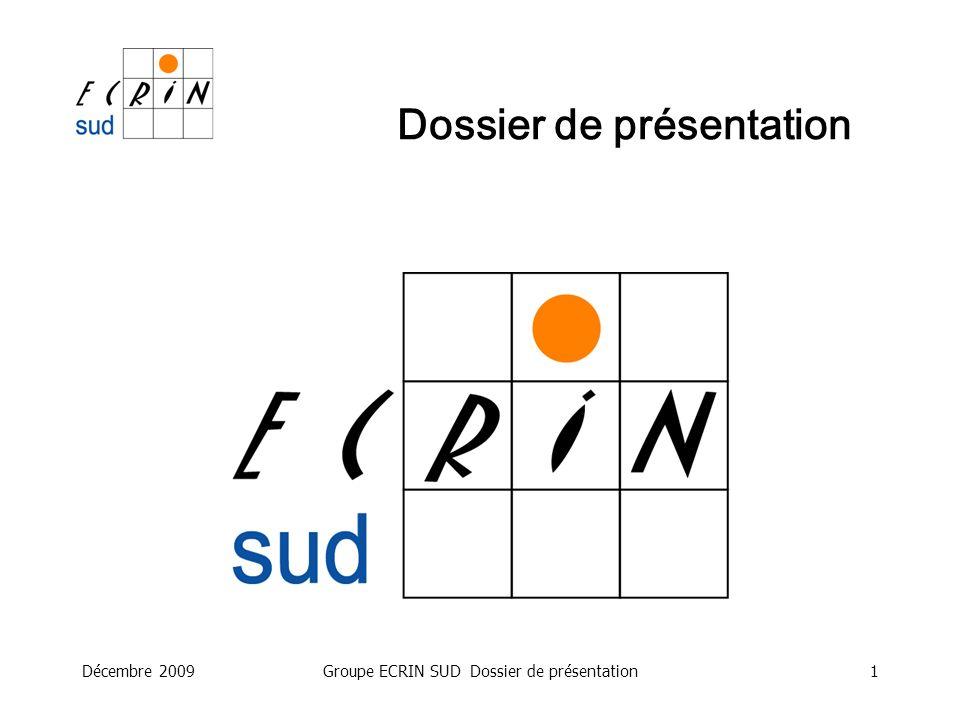 Décembre 2009Groupe ECRIN SUD Dossier de présentation1 Dossier de présentation