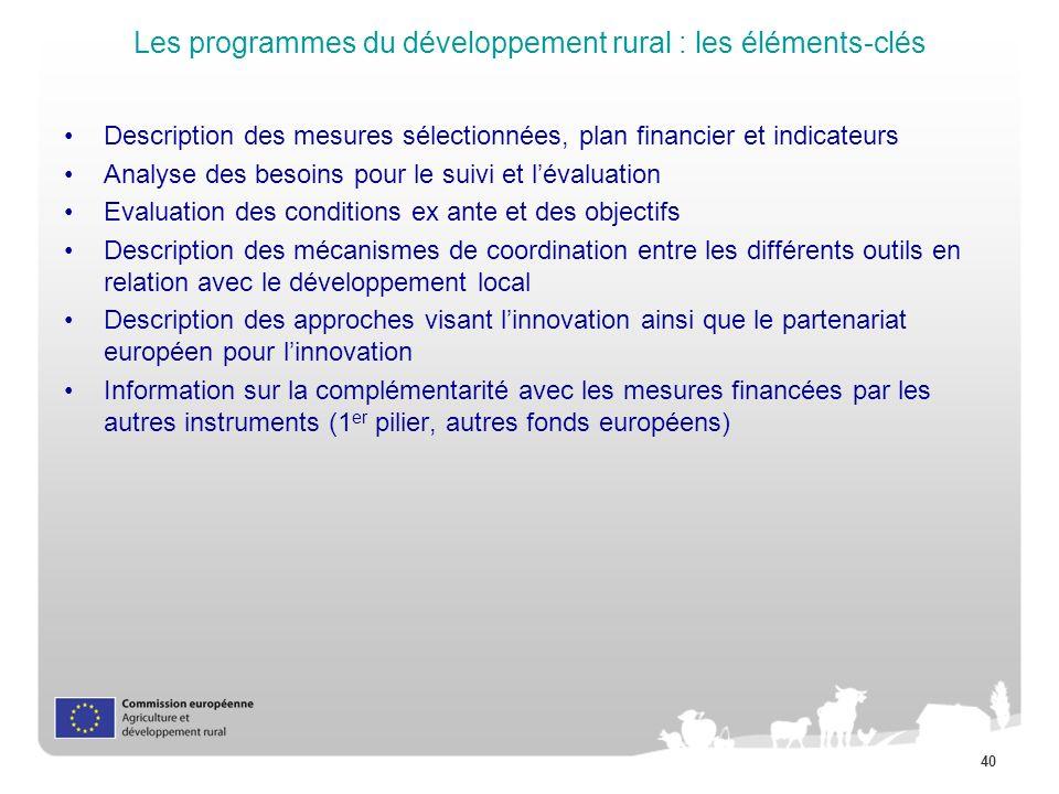 40 Les programmes du développement rural : les éléments-clés Description des mesures sélectionnées, plan financier et indicateurs Analyse des besoins