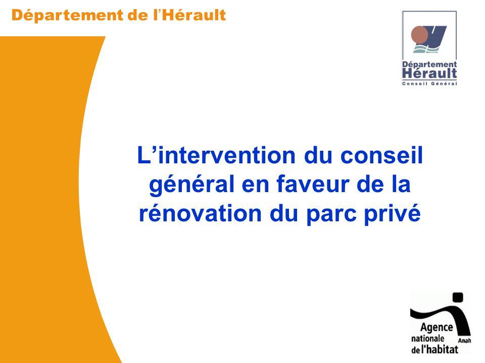 Département de l Hérault Réunion du 18 mars 2013 Département de l Hérault Réunion mars 2013 Lintervention du conseil général en faveur de la rénovation du parc privé