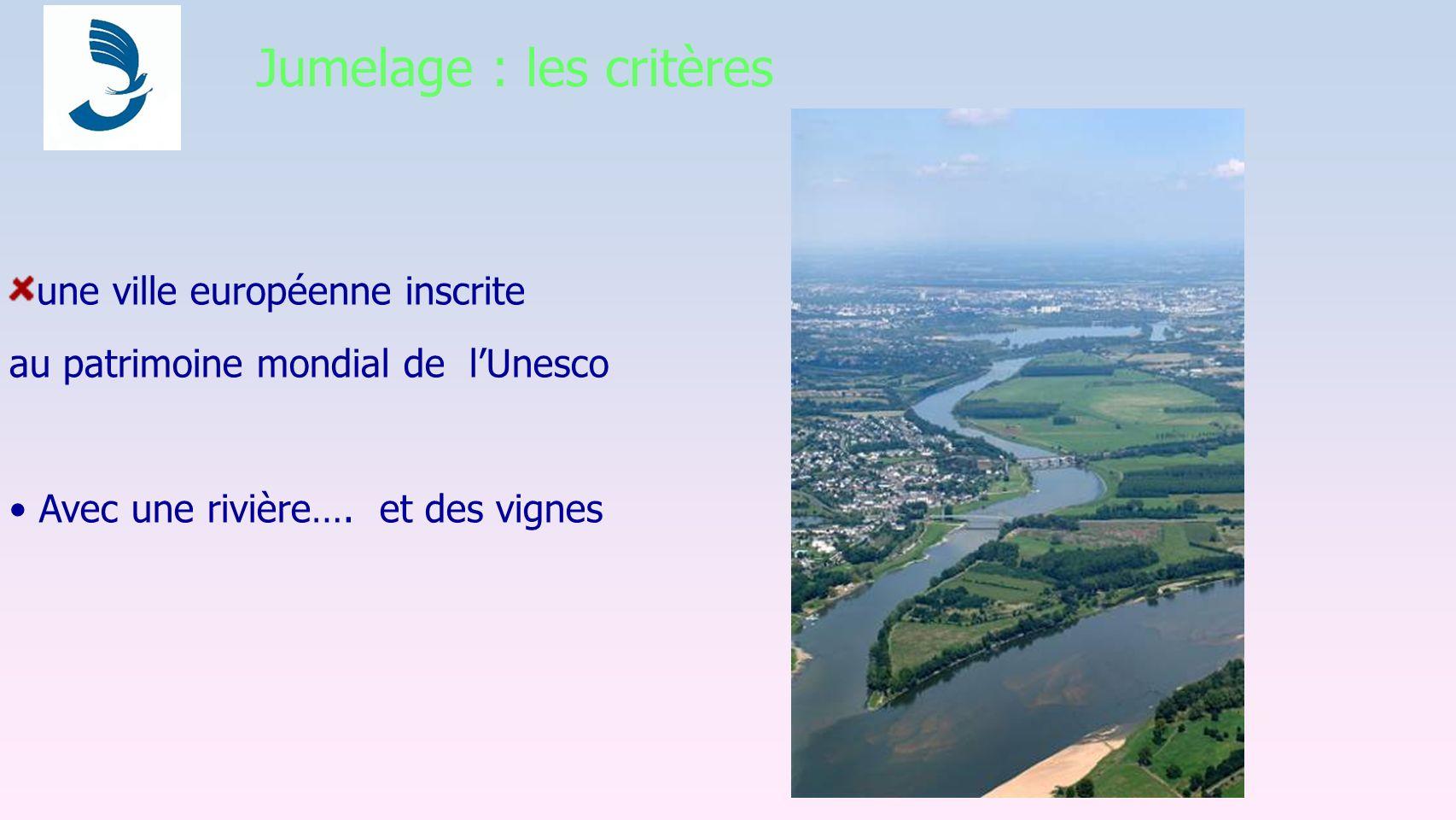 Jumelage : les critères une ville européenne inscrite au patrimoine mondial de lUnesco Avec une rivière….