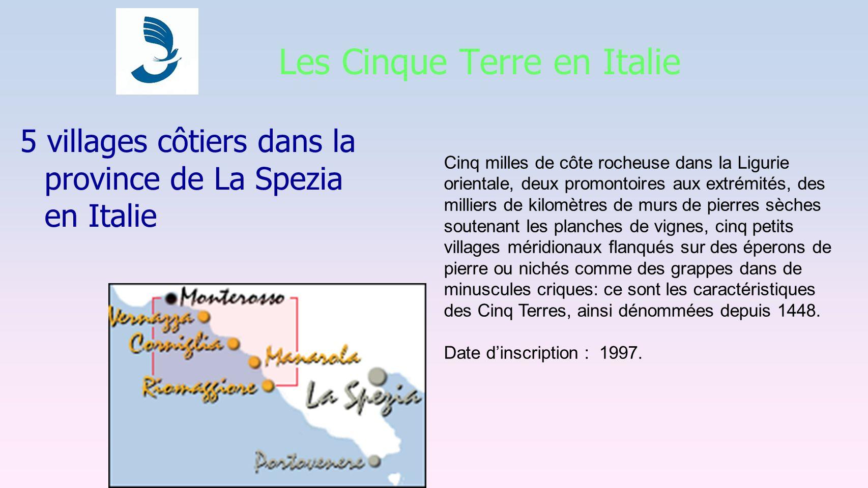 5 villages côtiers dans la province de La Spezia en Italie Cinq milles de côte rocheuse dans la Ligurie orientale, deux promontoires aux extrémités, des milliers de kilomètres de murs de pierres sèches soutenant les planches de vignes, cinq petits villages méridionaux flanqués sur des éperons de pierre ou nichés comme des grappes dans de minuscules criques: ce sont les caractéristiques des Cinq Terres, ainsi dénommées depuis 1448.