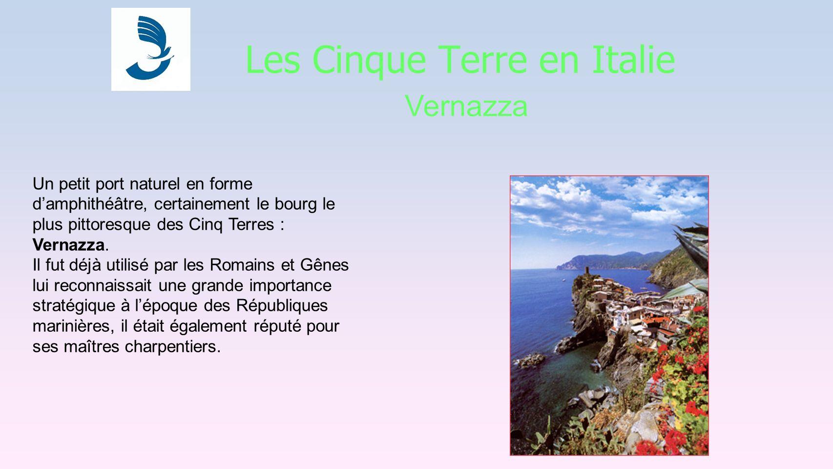 Les Cinque Terre en Italie Vernazza Un petit port naturel en forme damphithéâtre, certainement le bourg le plus pittoresque des Cinq Terres : Vernazza.