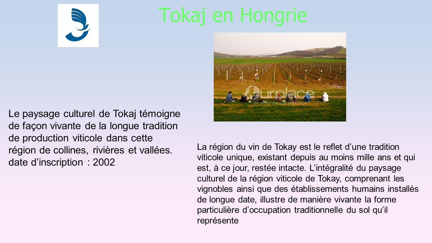 Le paysage culturel de Tokaj témoigne de façon vivante de la longue tradition de production viticole dans cette région de collines, rivières et vallées.
