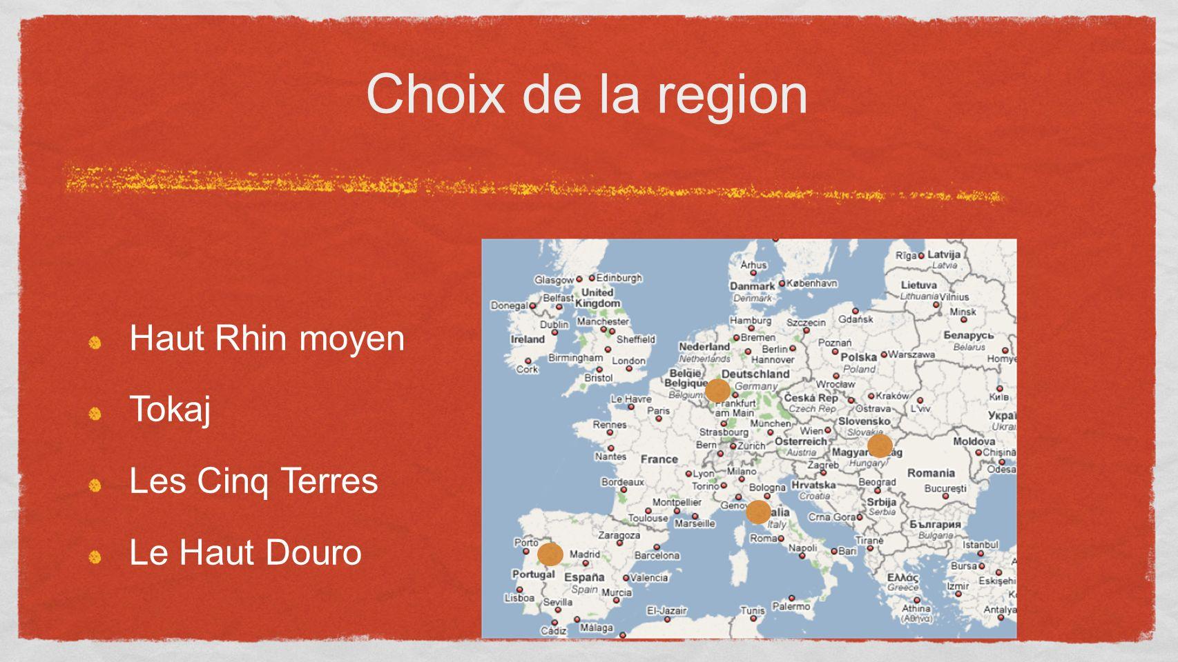 Choix de la region Haut Rhin moyen Tokaj Les Cinq Terres Le Haut Douro