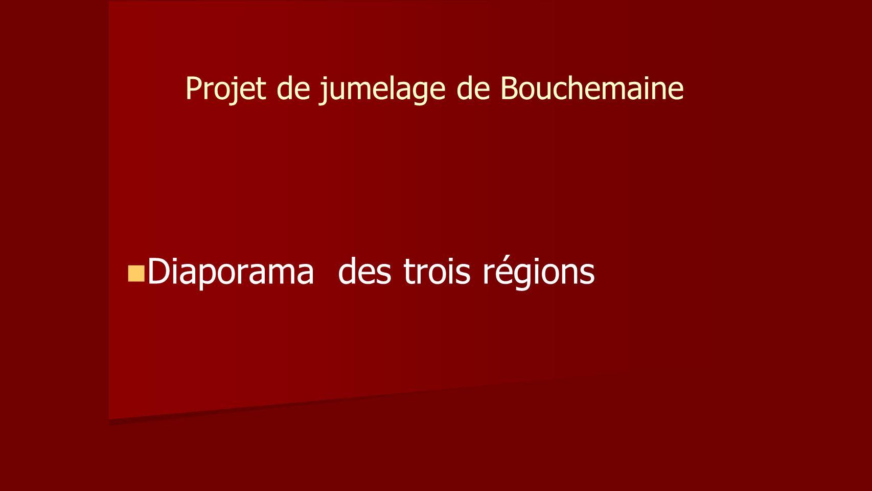 Projet de jumelage de Bouchemaine Diaporama des trois régions