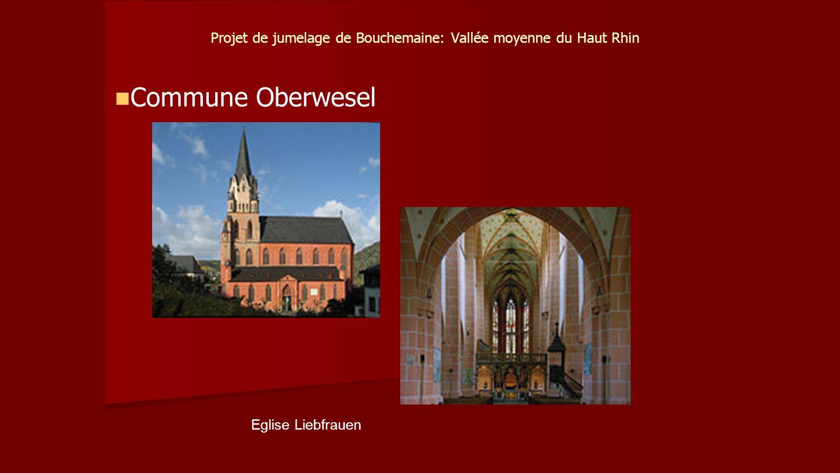 Projet de jumelage de Bouchemaine: Vallée moyenne du Haut Rhin Commune Oberwesel Eglise Liebfrauen