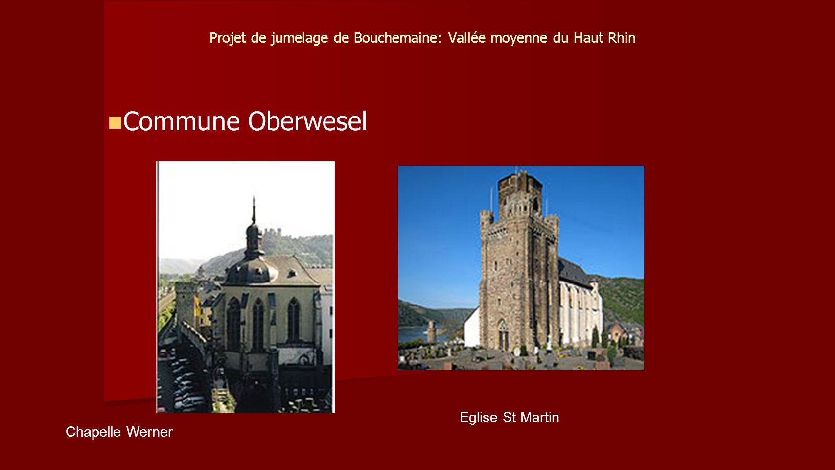 Projet de jumelage de Bouchemaine: Vallée moyenne du Haut Rhin Commune Oberwesel Eglise St Martin Chapelle Werner