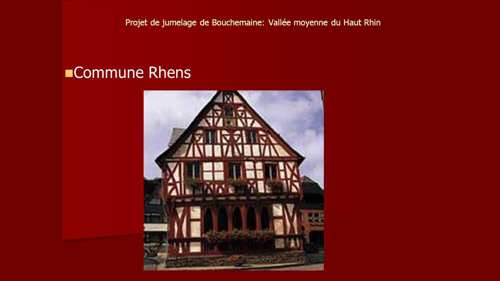 Projet de jumelage de Bouchemaine: Vallée moyenne du Haut Rhin Commune Rhens