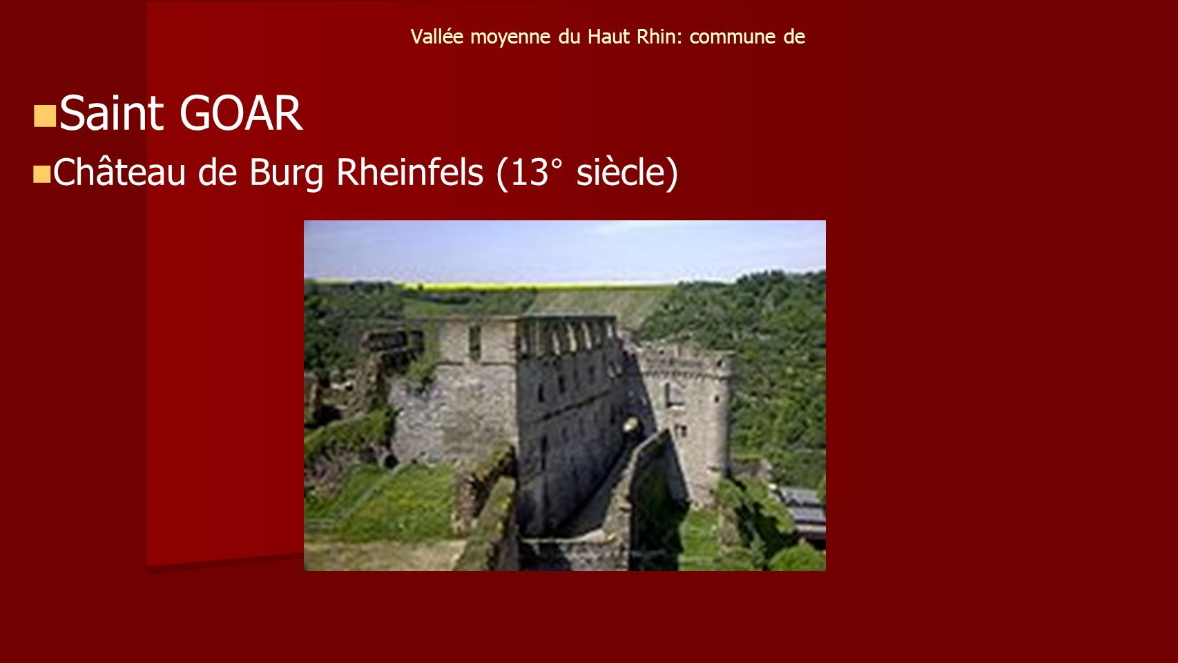 Vallée moyenne du Haut Rhin: commune de Saint GOAR Château de Burg Rheinfels (13° siècle)