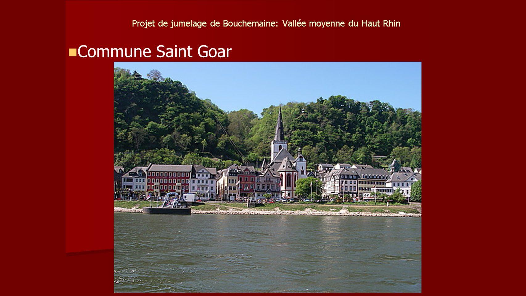 Projet de jumelage de Bouchemaine: Vallée moyenne du Haut Rhin Commune Saint Goar