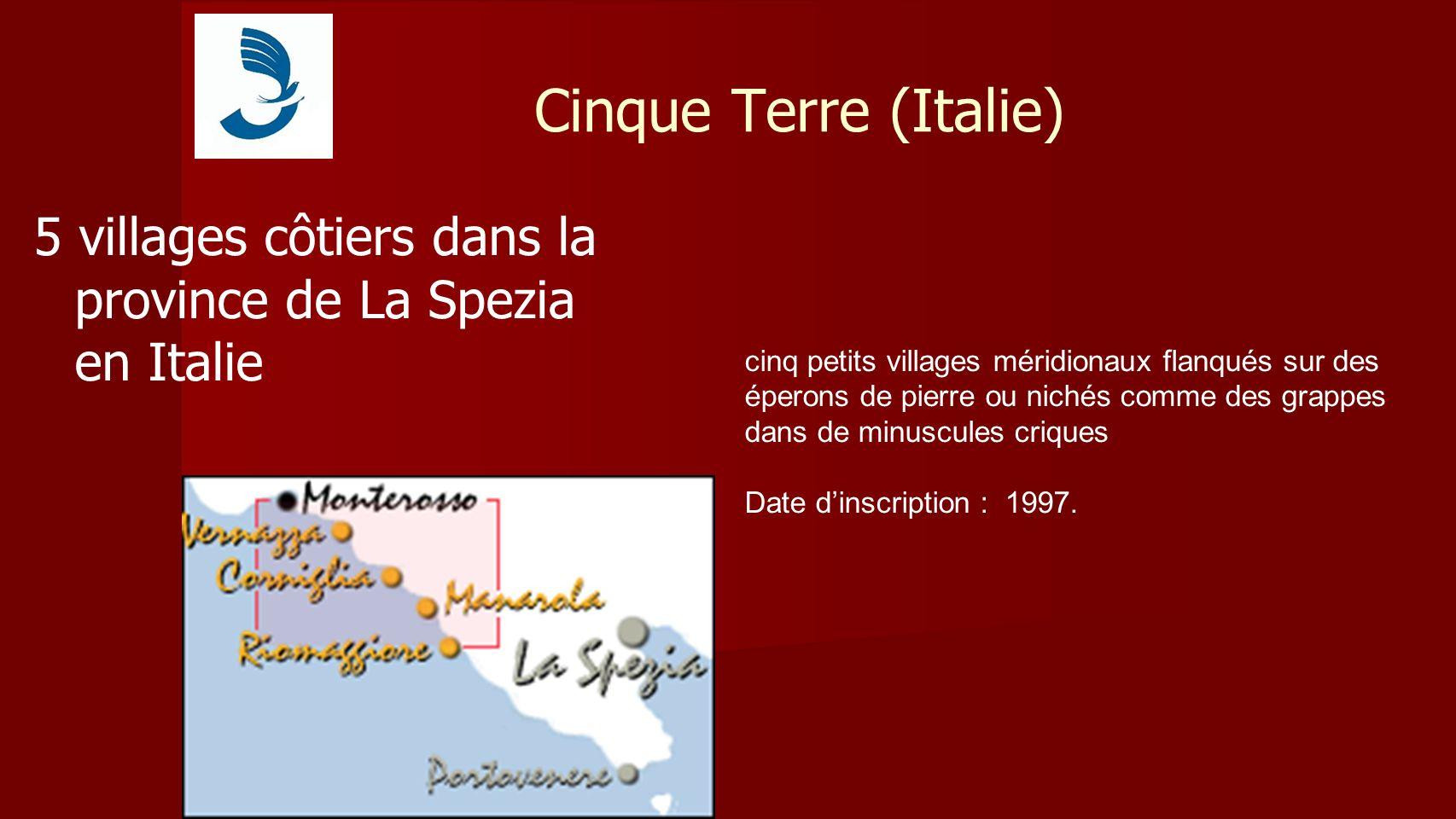 5 villages côtiers dans la province de La Spezia en Italie cinq petits villages méridionaux flanqués sur des éperons de pierre ou nichés comme des grappes dans de minuscules criques Date dinscription : 1997.