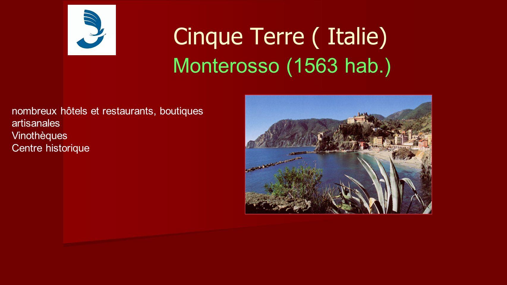 Cinque Terre ( Italie) Monterosso (1563 hab.) nombreux hôtels et restaurants, boutiques artisanales Vinothèques Centre historique.