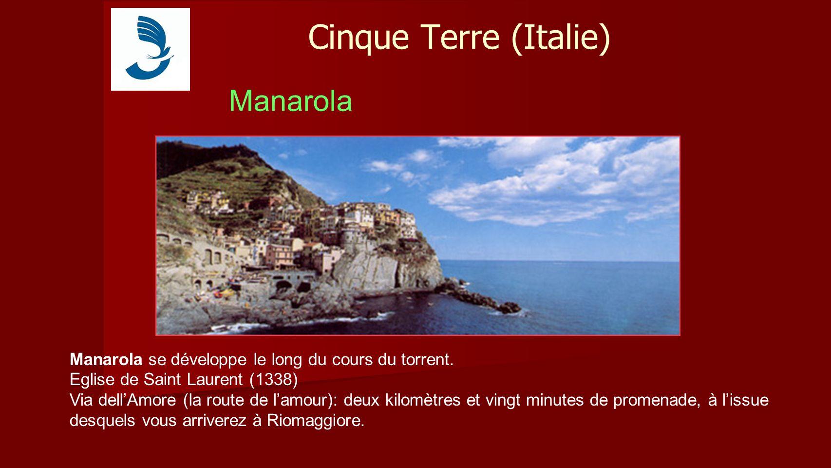 Cinque Terre (Italie) Manarola Manarola se développe le long du cours du torrent.