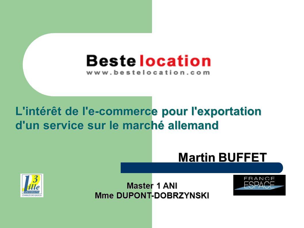 L'intérêt de l'e-commerce pour l'exportation d'un service sur le marché allemand Martin BUFFET Master 1 ANI Mme DUPONT-DOBRZYNSKI