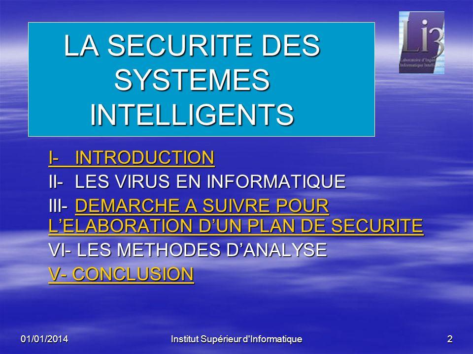 01/01/2014Institut Supérieur d'Informatique1 La S é curit é et laudit des Syst è mes Intelligents La S é curit é et laudit des Syst è mes Intelligents