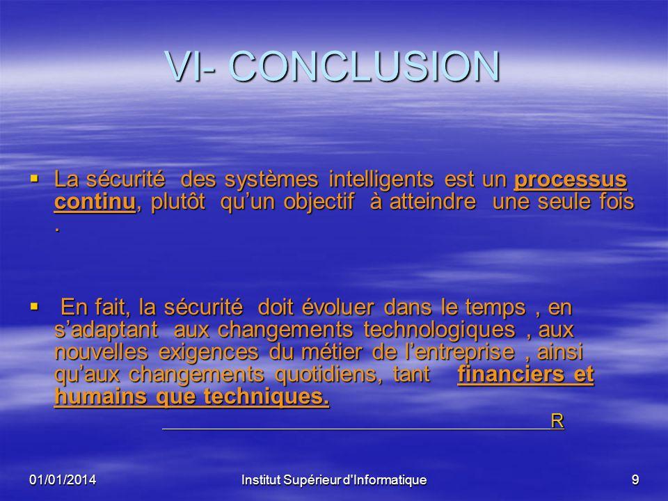 01/01/2014Institut Supérieur d'Informatique8 Solution de sécurité Physique IL sagit de compléter le dispositif de sécurité existant par linstauration