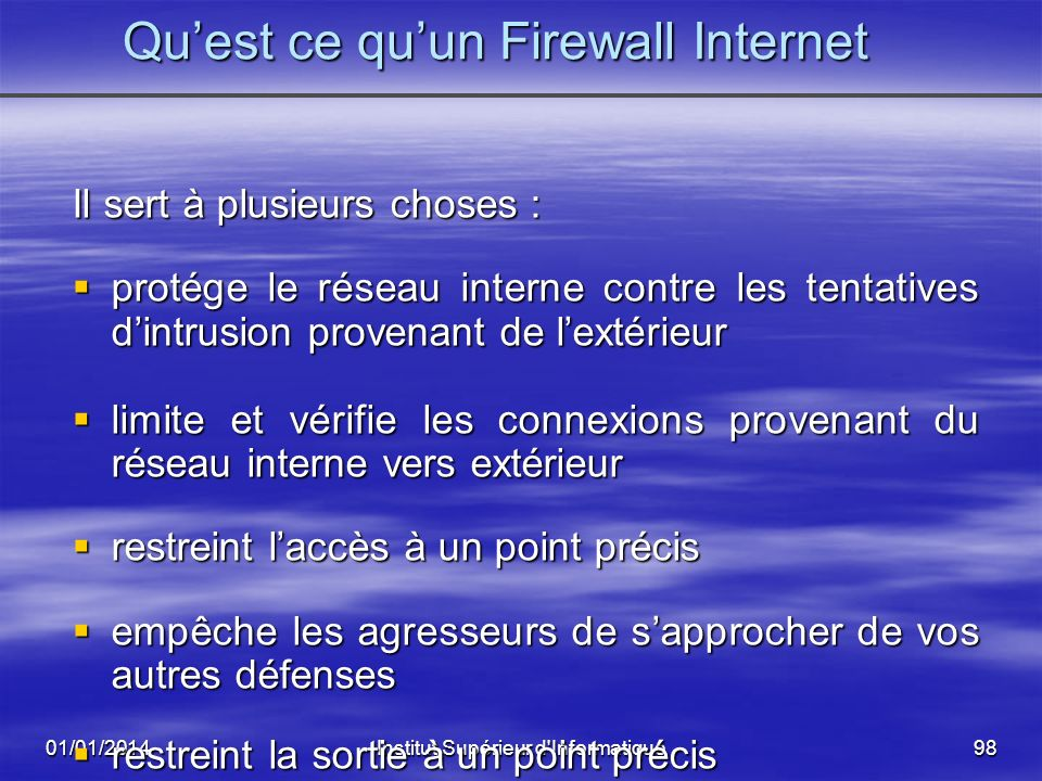 01/01/2014Institut Supérieur d'Informatique97 La Solution Firewall (Pare-feu, Coupe-feu)