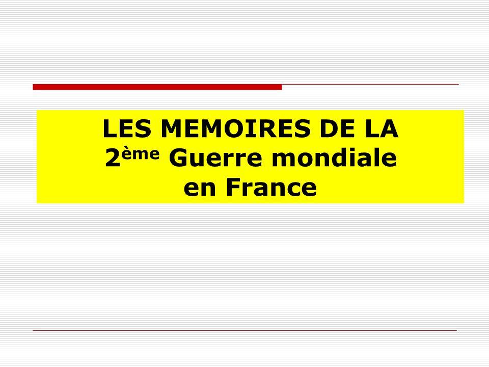 La mémoire Peut-il y avoir une mémoire collective La France : une place particulière dans la 2 ème GM une mémoire qui évolue Une mémoire .