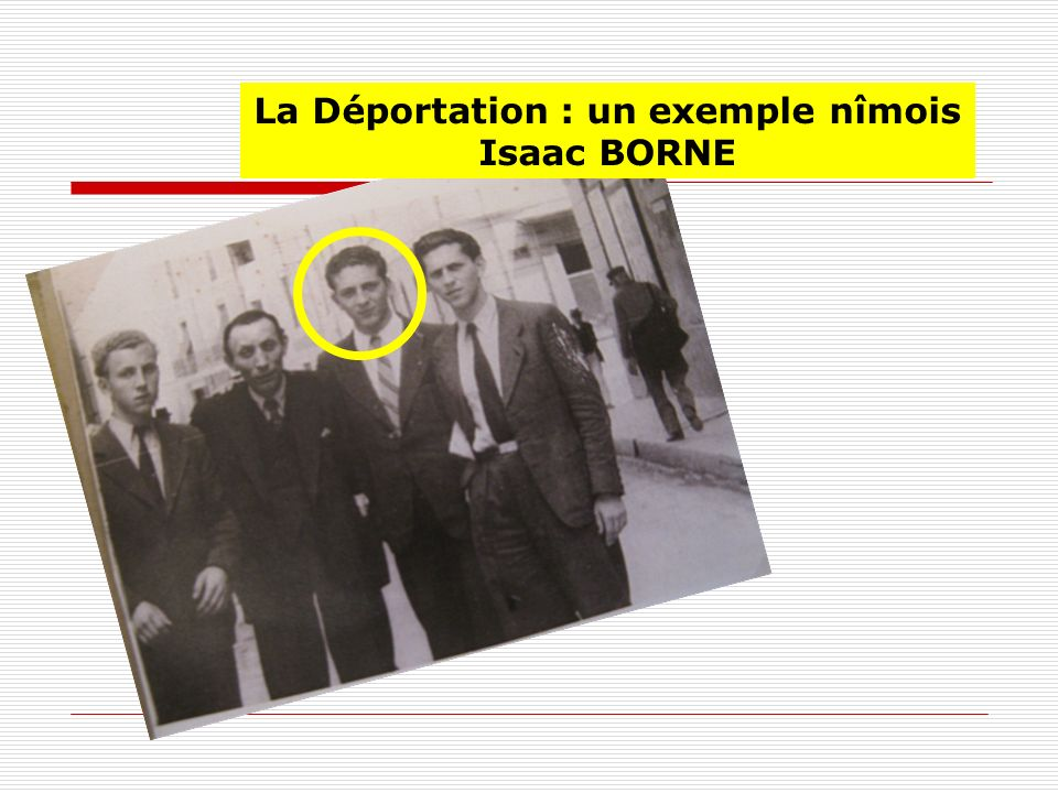 La Déportation : un exemple nîmois Isaac BORNE