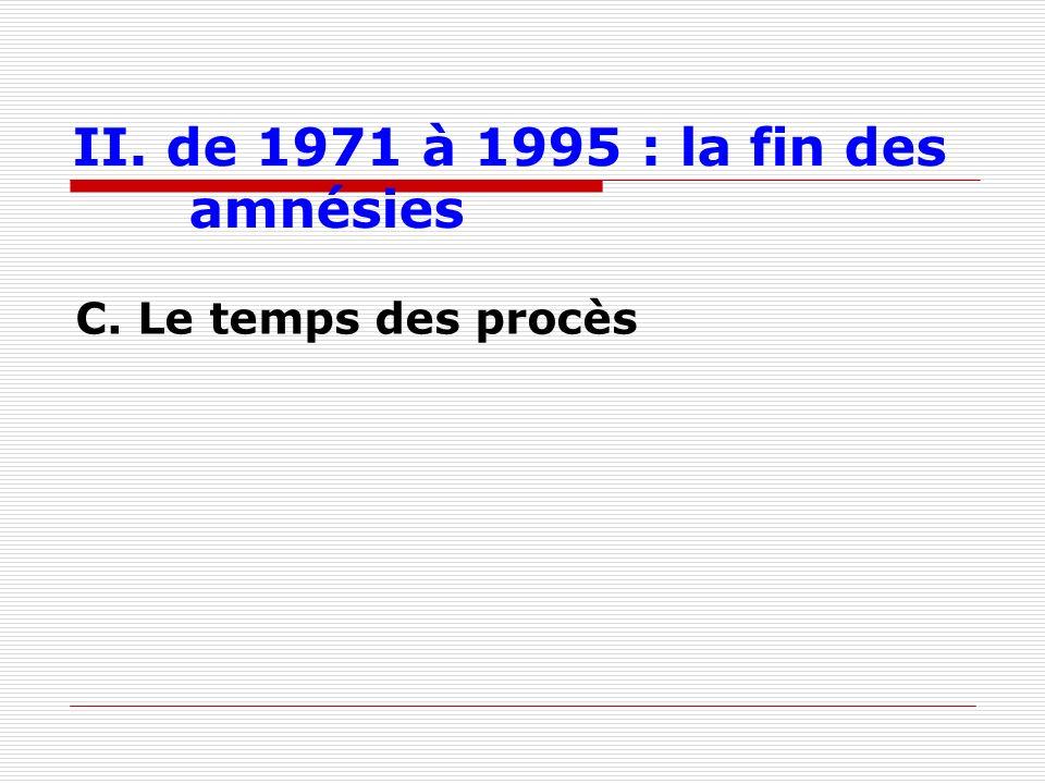 II. de 1971 à 1995 : la fin des amnésies C. Le temps des procès