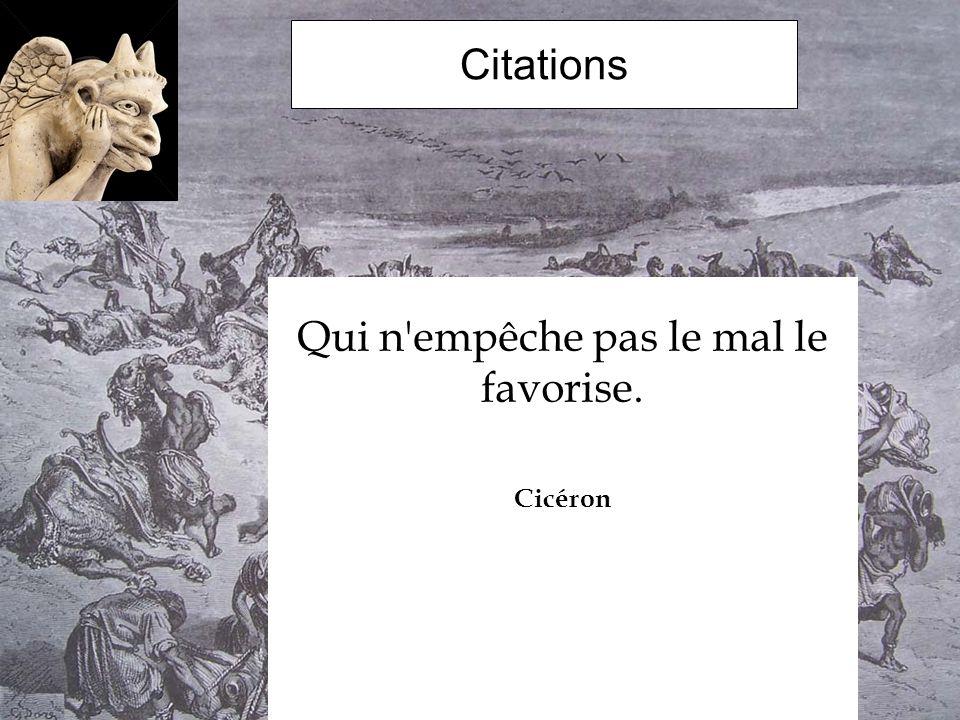 Citations Qui n'empêche pas le mal le favorise. Cicéron