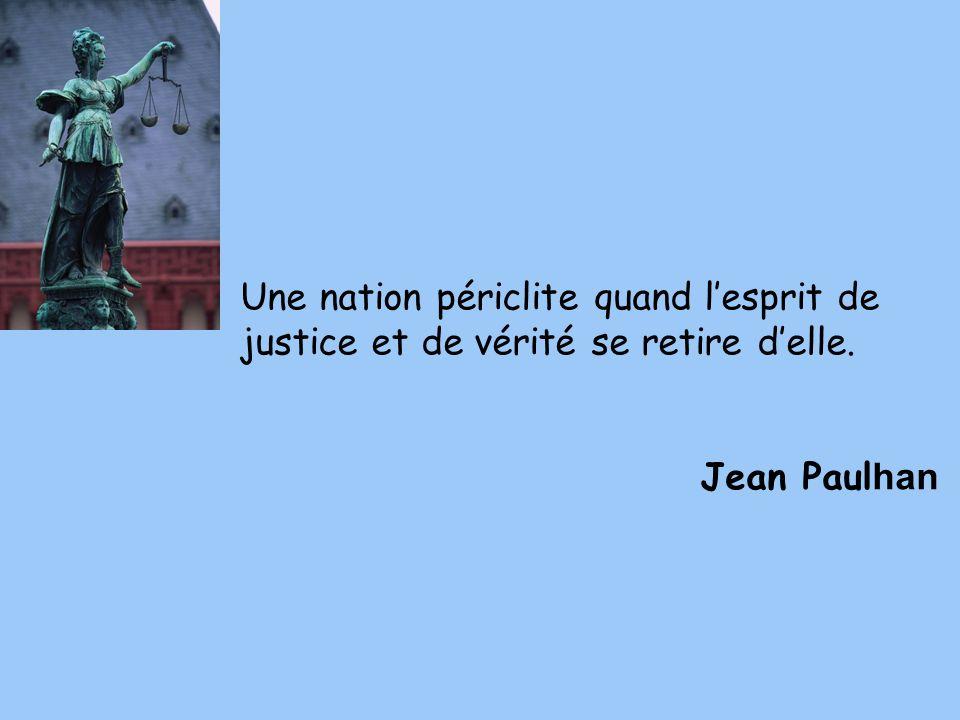Une nation périclite quand lesprit de justice et de vérité se retire delle. Jean Paul han