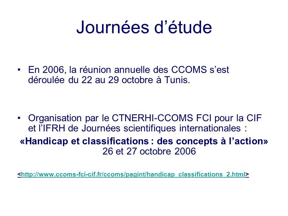 Journées détude En 2006, la réunion annuelle des CCOMS sest déroulée du 22 au 29 octobre à Tunis.