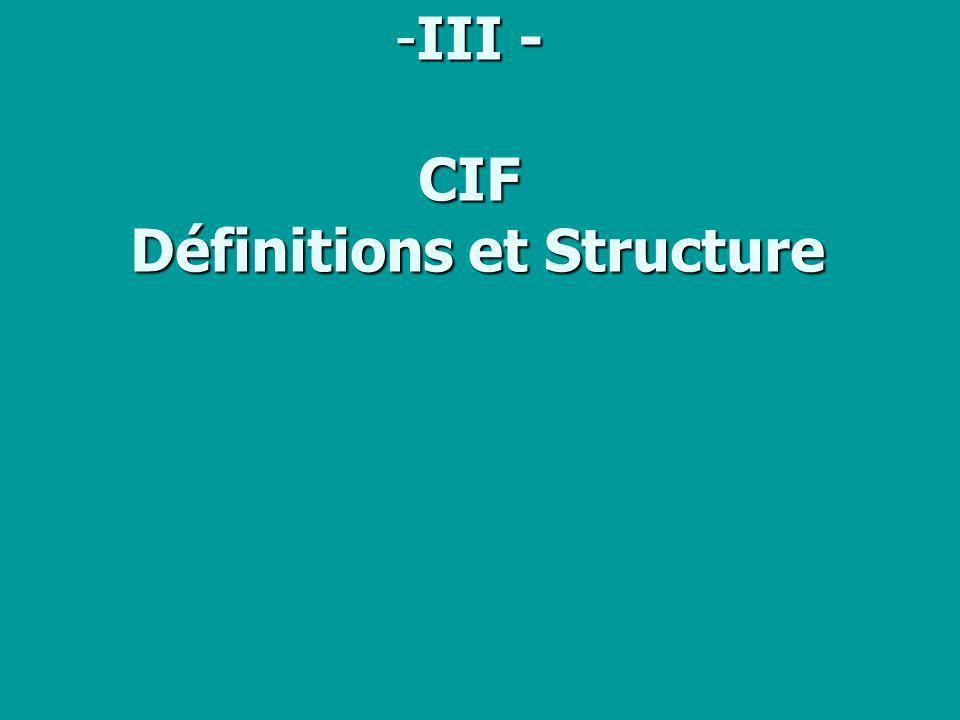 -III - CIF Définitions et Structure