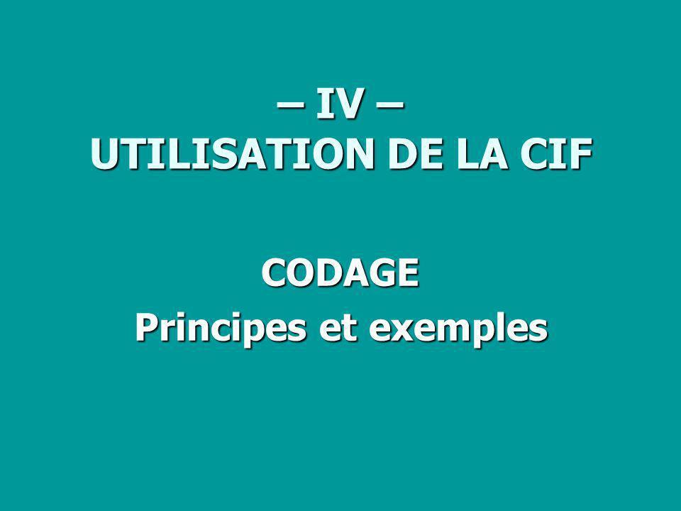– IV – UTILISATION DE LA CIF CODAGE Principes et exemples