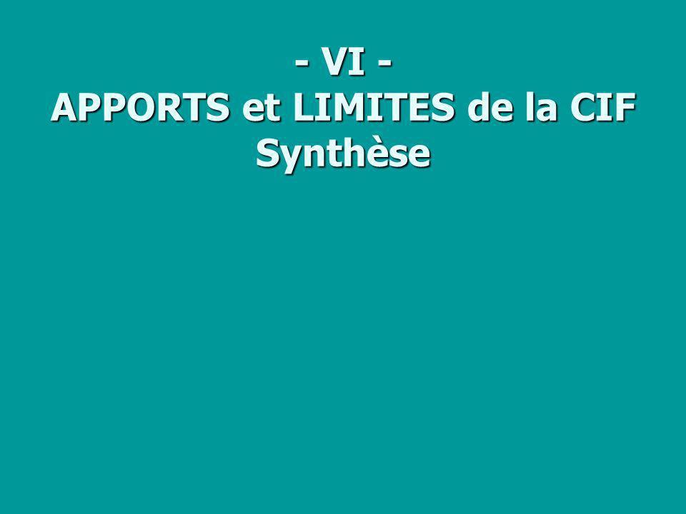 - VI - APPORTS et LIMITES de la CIF Synthèse