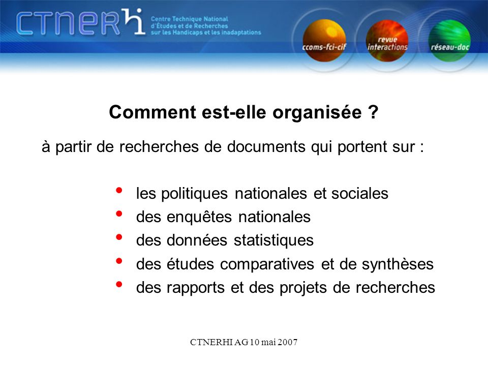CTNERHI AG 10 mai 2007 Comment est-elle organisée .