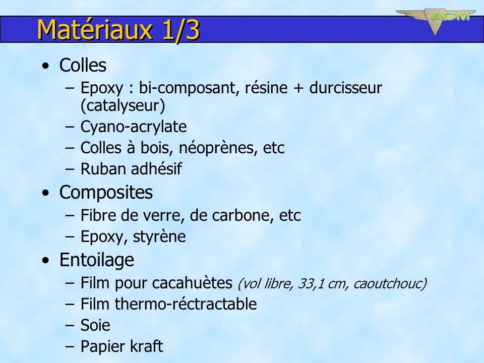Matériaux 1/3 Colles –Epoxy : bi-composant, résine + durcisseur (catalyseur) –Cyano-acrylate –Colles à bois, néoprènes, etc –Ruban adhésif Composites