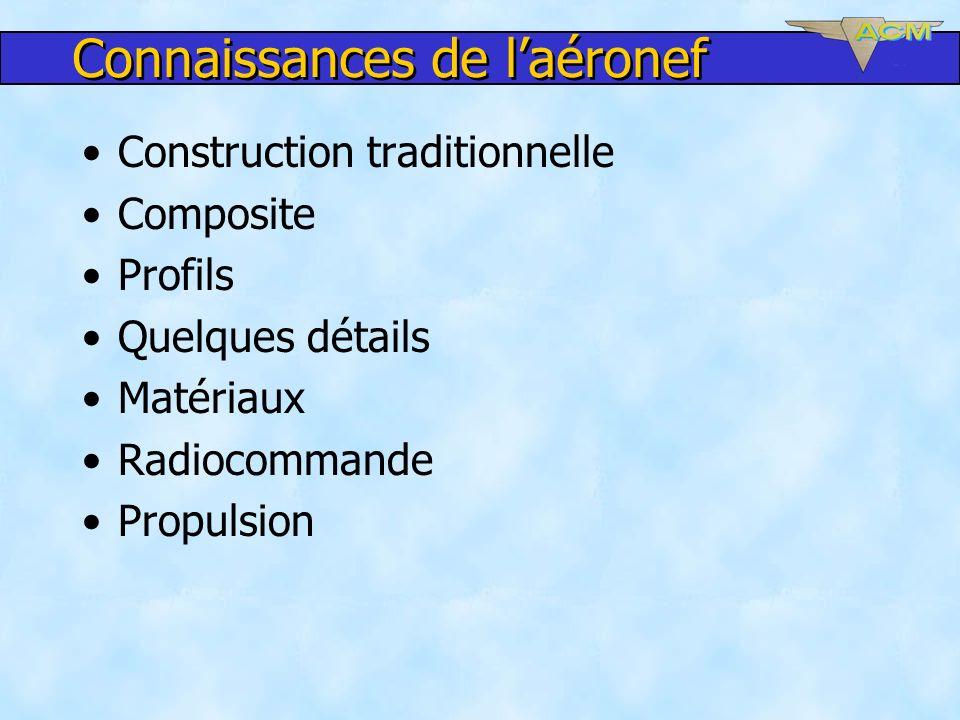 Connaissances de laéronef Construction traditionnelle Composite Profils Quelques détails Matériaux Radiocommande Propulsion