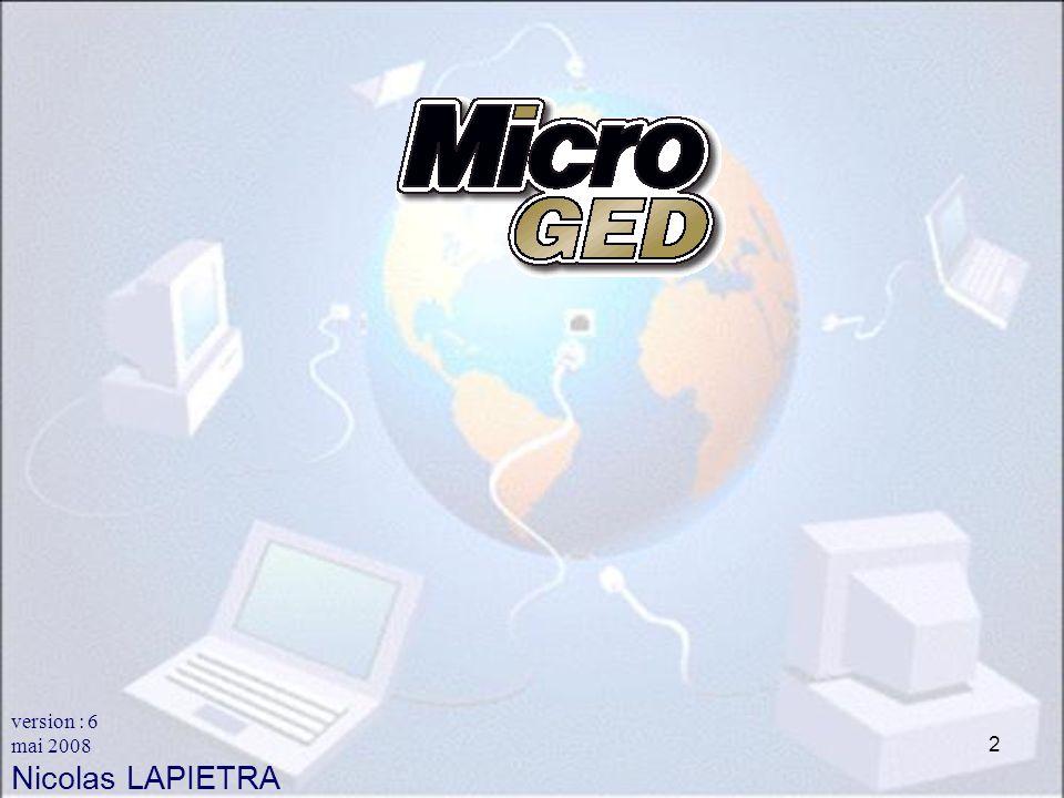 2 MicroGED version : 6 mai 2008 Nicolas LAPIETRA