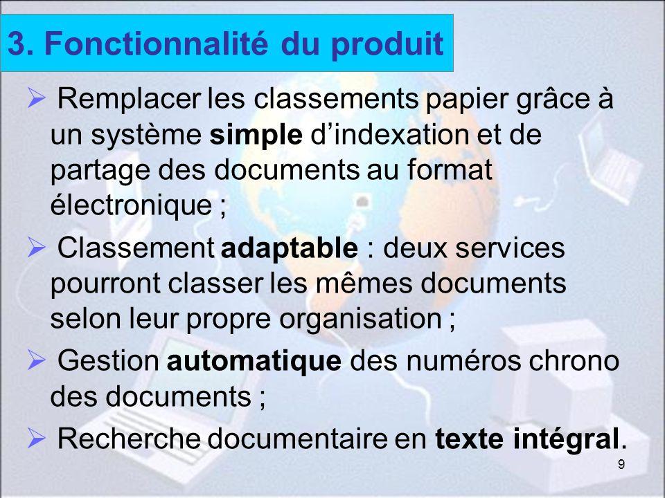 9 Remplacer les classements papier grâce à un système simple dindexation et de partage des documents au format électronique ; Classement adaptable : d