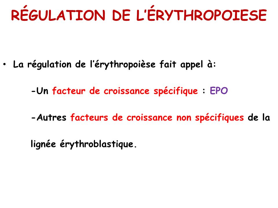 RÉGULATION DE LÉRYTHROPOIESE ERYTHROPOIETINE: EPO 1.