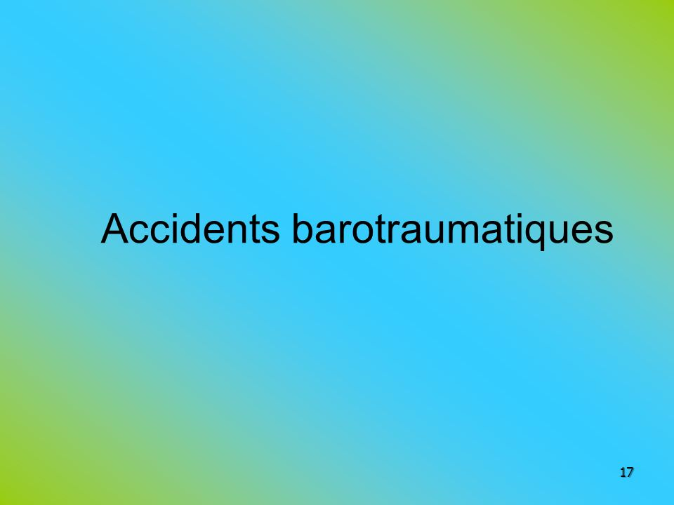 Accidents barotraumatiques 17