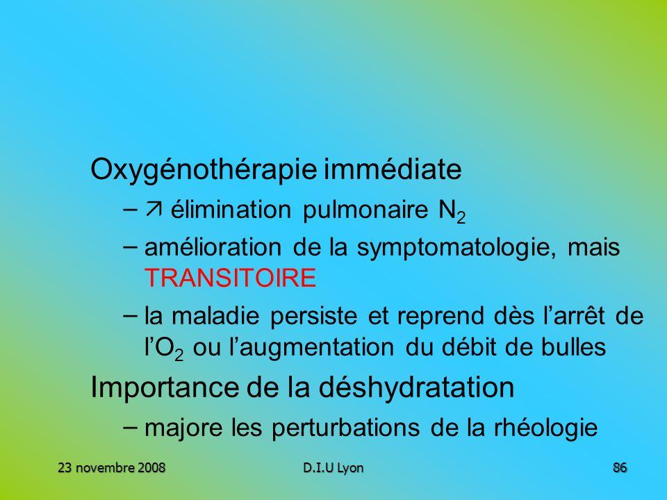 Oxygénothérapie immédiate – élimination pulmonaire N 2 – amélioration de la symptomatologie, mais TRANSITOIRE – la maladie persiste et reprend dès lar