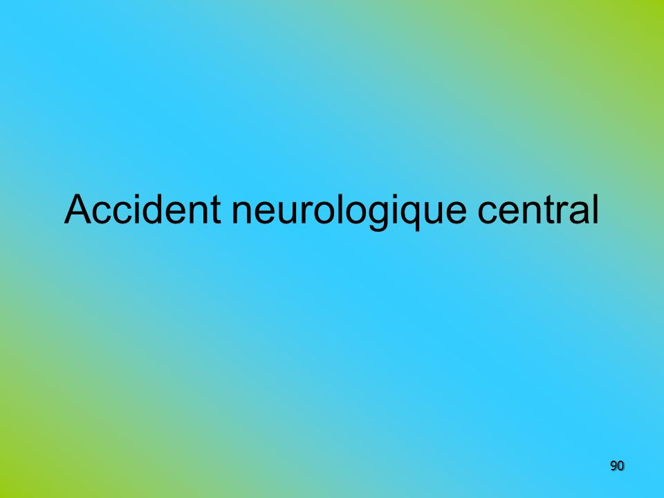 Accident neurologique central 90