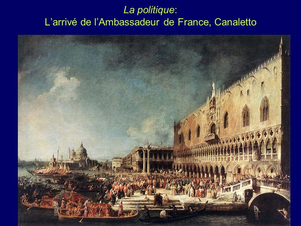 La politique: Larrivé de lAmbassadeur de France, Canaletto