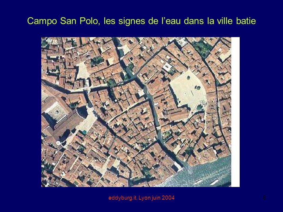 eddyburg.it, Lyon juin 20048 Campo San Polo, les signes de leau dans la ville batie