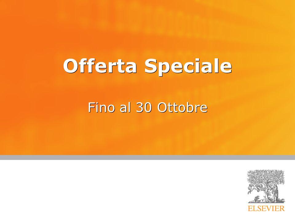 Offerta Speciale Fino al 30 Ottobre