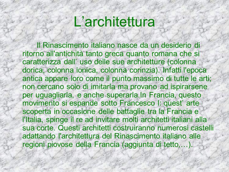 Larchitettura Il Rinascimento italiano nasce da un desiderio di ritorno all'antichità tanto greca quanto romana che si caratterizza dall uso delle sue