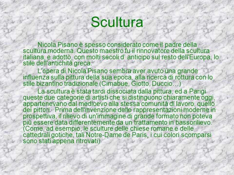 Scultura Nicola Pisano è spesso considerato come il padre della scultura moderna. Questo maestro fu il rinnovatore della scultura italiana, e adottò,